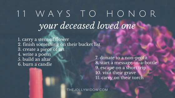 11 ways to honor loved one - The Jolly Widow