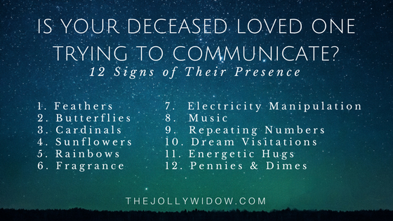 12 Signs Deceased Loved One Is Near - The Jolly Widow